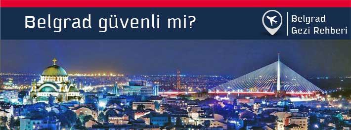 Belgrad Güvenli mi?